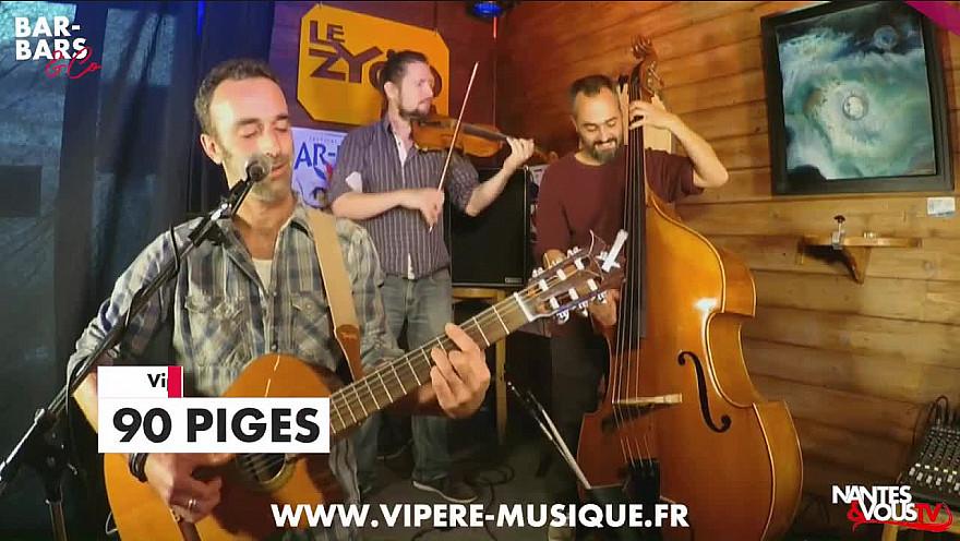 TV Locale Nantes sur Smartrezo :  Bar-Bars&Co saison 2 vous présente le trio 'Vipère'